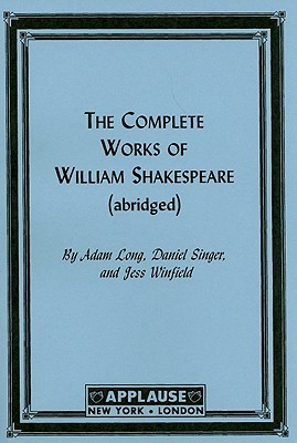 The Compleat Works Of Willm Shkspr (Abridged) - Acting Edition by Reduced Shakespeare Company