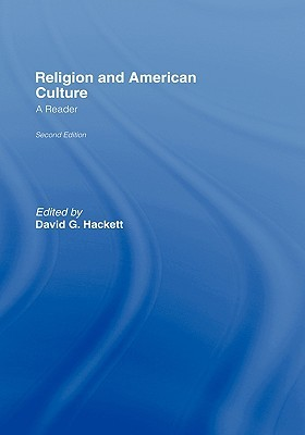 Religion and American Culture by David G. Hackett