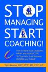 Stop Managing, Start Coaching!