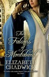 The Falcons Of Montabard by Elizabeth Chadwick
