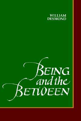 Being and the Between by William Desmond