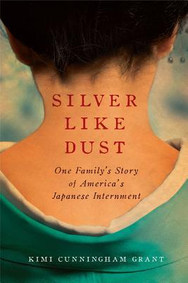 Silver Like Dust by Kimi Cunningham Grant