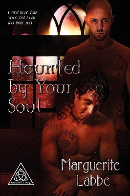Haunted by Your Soul by Marguerite Labbe