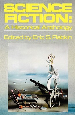 Science Fiction: A Historical Anthology