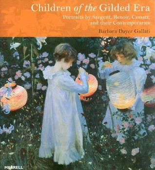Children of the gilded era: portraits by Sargent, Renoir, Cassatt and their contemporaries
