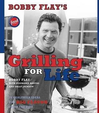 Bobby Flay's Grilling For Life by Bobby Flay