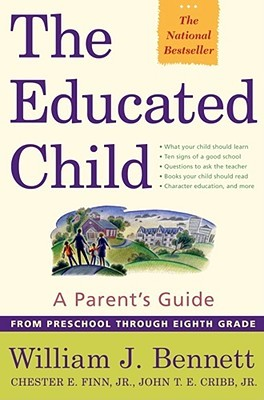 The Educated Child by William J. Bennett