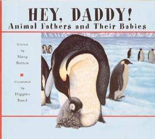 Hey, Daddy!: Animal Fathers and Their Babies