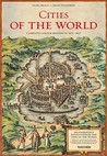 Cities of the World: Complete Edition of the Colour Plates of 1572-1617