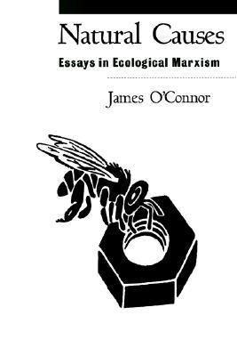 Natural Causes: Essays in Ecological Marxism