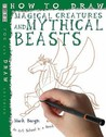 How To Draw Magical Creatures And Mythical Beasts (You Can Draw Anything)