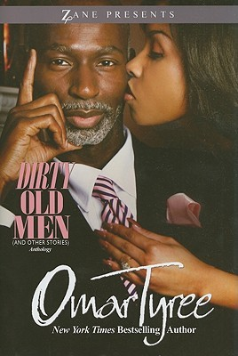 Dirty Old Men and Other Stories by Omar Tyree