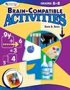 Brain Compatible Activities, Grades 6 8