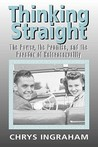 Thinking Straight: The Power, Promise and Paradox of Heterosexuality