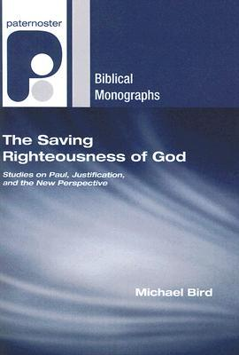 The Saving Righteousness of God: Studies on Paul, Justification and the New Perspective