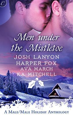 Men Under the Mistletoe by Angela James