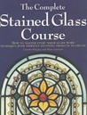 Complete Stained Glass Course