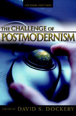 Download online for free Challenge of Postmodernism: An Evangelical Engagement by David S. Dockery PDF