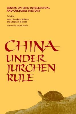 China Under Jurchen Rule by Hoyt Cleveland Tillman
