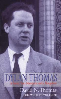 Dylan Thomas by David N. Thomas