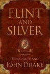 Flint and Silver by John Drake