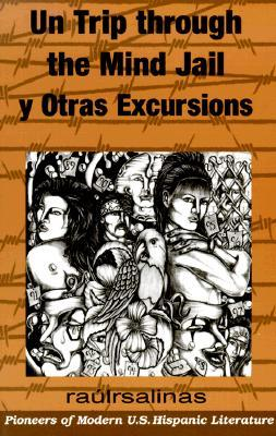 Un Trip Through The Mind Jail: Y Otras Excursion (Pioneer (Arte Publico))