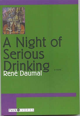 A Night of Serious Drinking by René Daumal