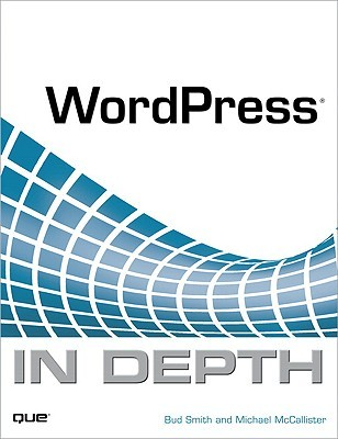 WordPress in Depth by Bud E. Smith