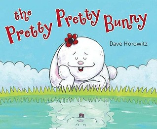 Pretty, Pretty Bunny by Dave Horowitz