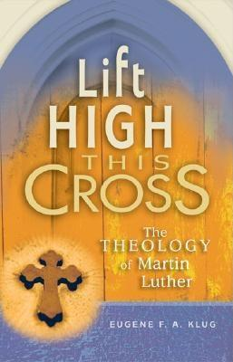 Lift High This Cross by Eugene F.A. Klug