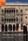 Medieval Architecture by Nicola Coldstream