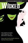 Wicked: The Complete Book and Lyrics of the Broadway Musical