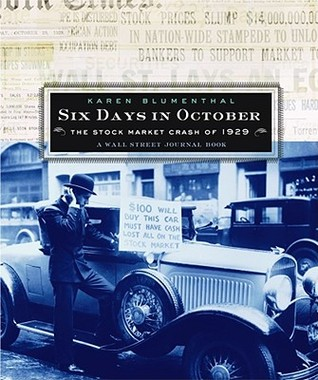 Six Days in October: The Stock Market Crash of 1929; A Wall Street Journal Book for Children