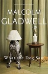 What The Dog Saw: And Other Adventures