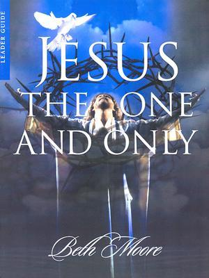 Find Jesus: The One and Only, Leader Guide by Beth Moore DJVU