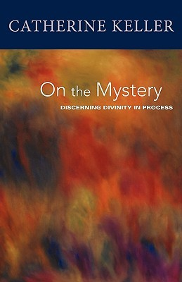 On the Mystery: Discerning Divinity in Process
