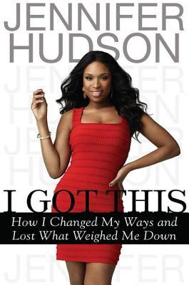 I Got This by Jennifer K. Hudson