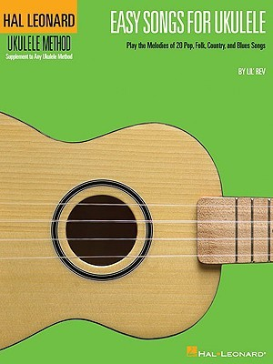 Easy Songs For Ukulele - Supplementary Songbook To The Hal Leonard Ukulele Method