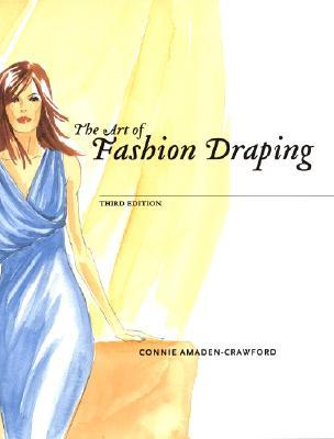 The art of fashion draping / Connie Amaden-Crawford
