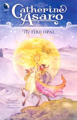 The Fire Opal by Catherine Asaro