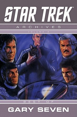 Star Trek Archives: The Gary Seven Collection (Star Trek Archives, #3)