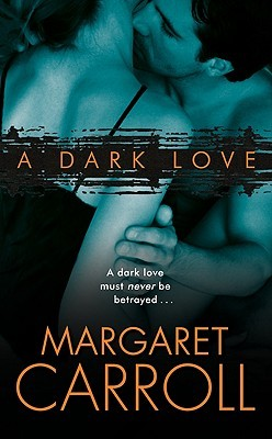 A Dark Love by Margaret Carroll