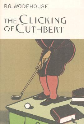 Free download online The Clicking of Cuthbert (Golf Stories #1) by P.G. Wodehouse ePub