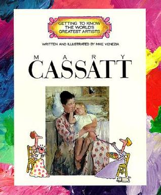 Mary Cassatt by Mike Venezia