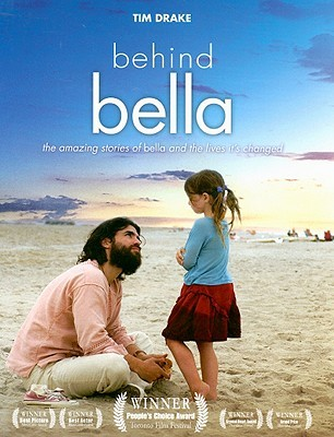 Behind Bella: The Amazing Stories of Bella and the Lives It's Changed