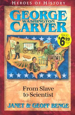 George Washington Carver: From Slave to Scientist Heroes of History