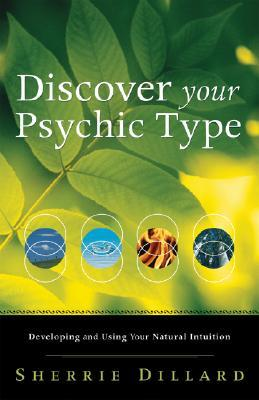 Discover Your Psychic Type by Sherrie Dillard
