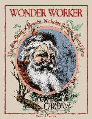 Wonderworker: The True Story of How St. Nicholas Became Santa Claus