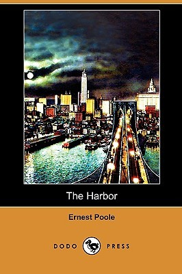 The Harbor by Ernest Poole
