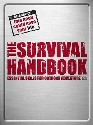 Download for free The Survival Handbook: Essential Skills for Outdoor Adventure PDF by Colin Towell